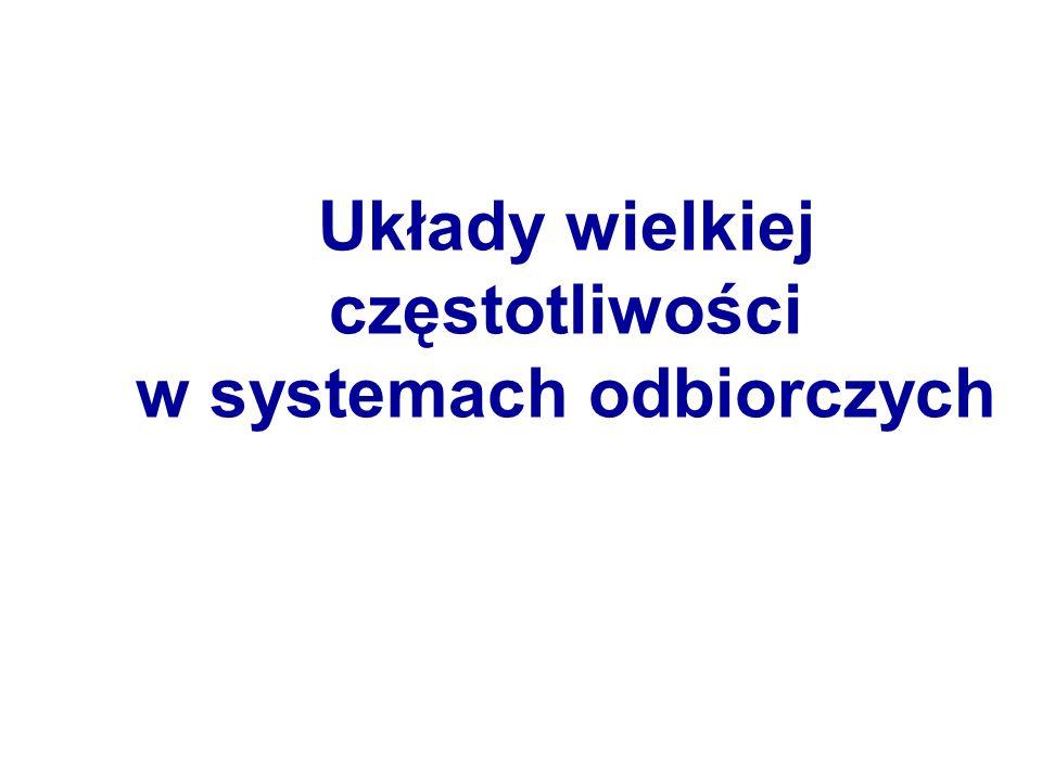 Układy wielkiej częstotliwości w systemach odbiorczych