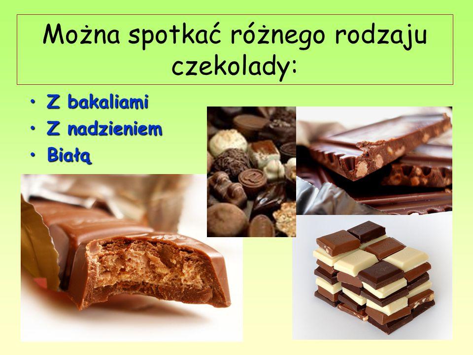 Można spotkać różnego rodzaju czekolady: