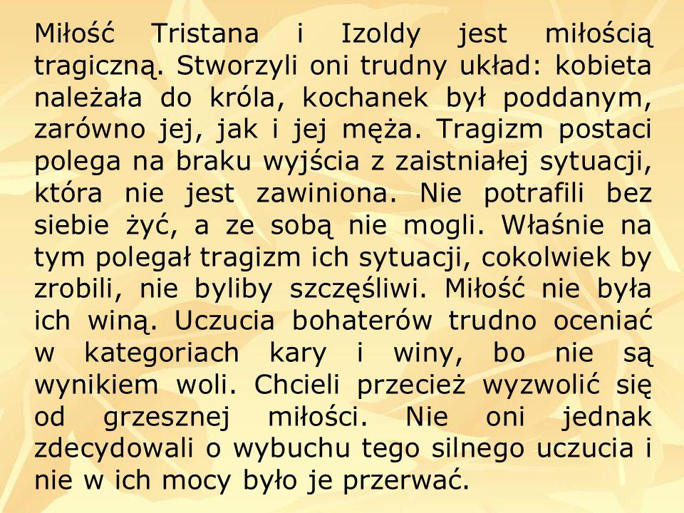 Miłość Tristana i Izoldy jest miłością tragiczną