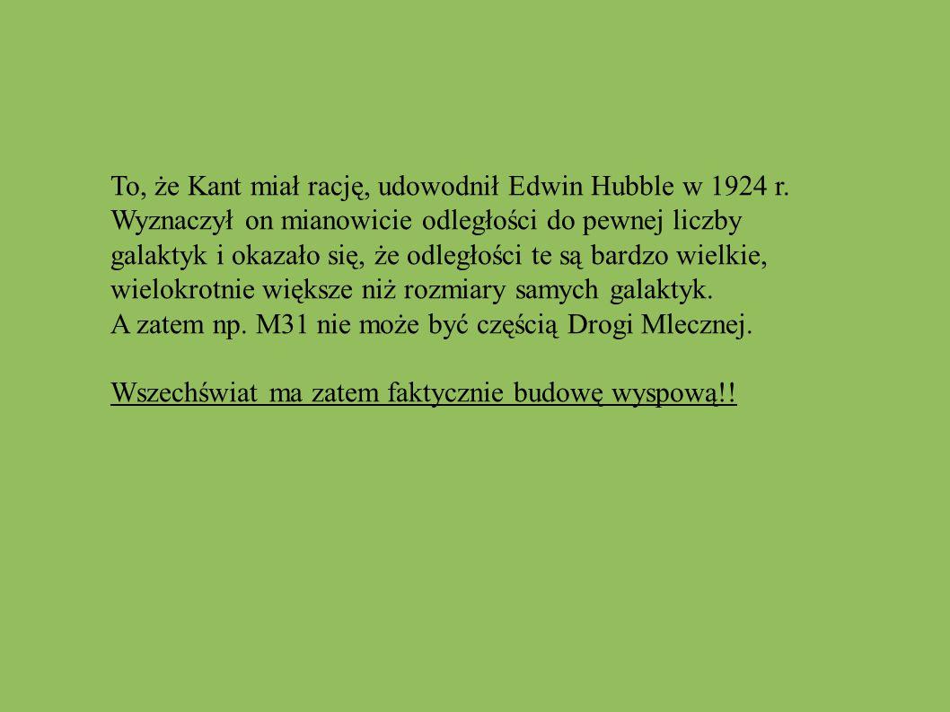To, że Kant miał rację, udowodnił Edwin Hubble w 1924 r.