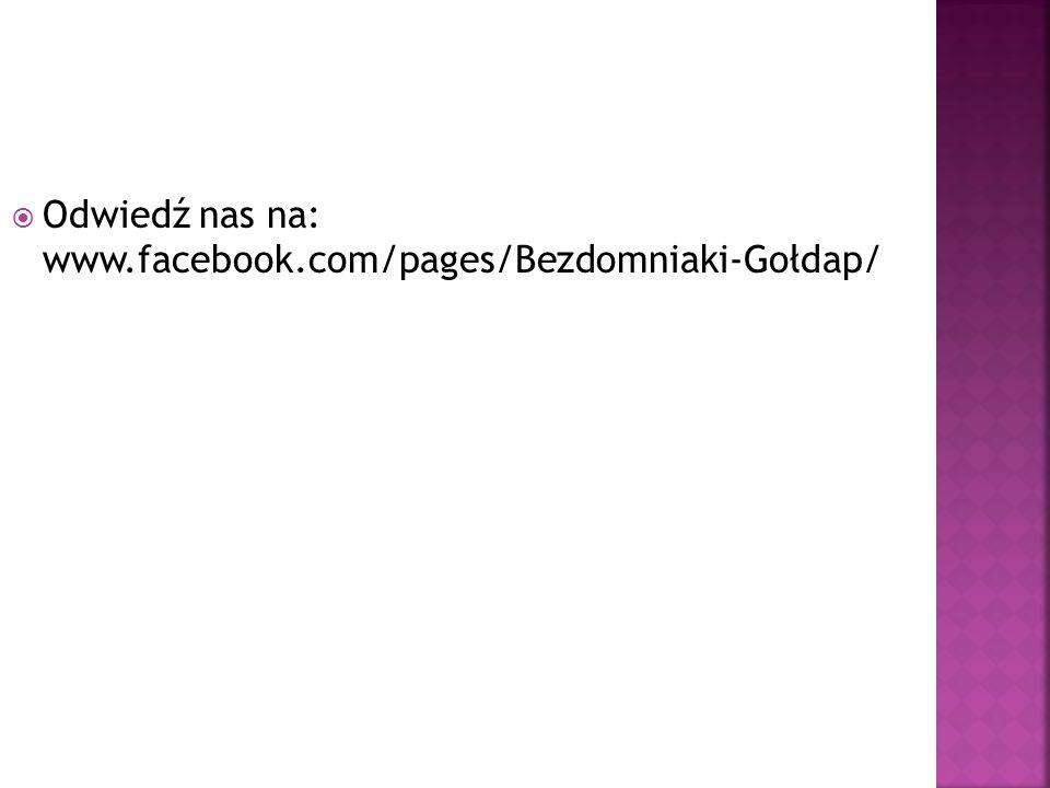 Odwiedź nas na: www.facebook.com/pages/Bezdomniaki-Gołdap/