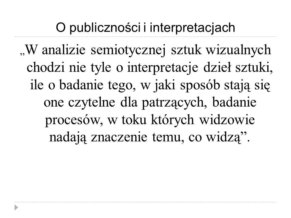 O publiczności i interpretacjach
