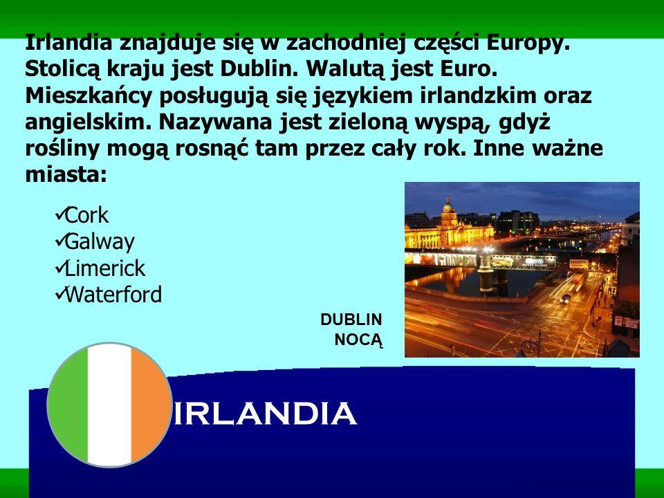 Irlandia znajduje się w zachodniej części Europy