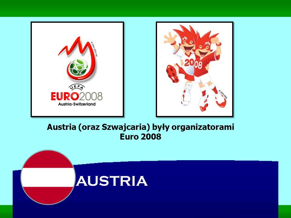 Austria (oraz Szwajcaria) były organizatorami Euro 2008