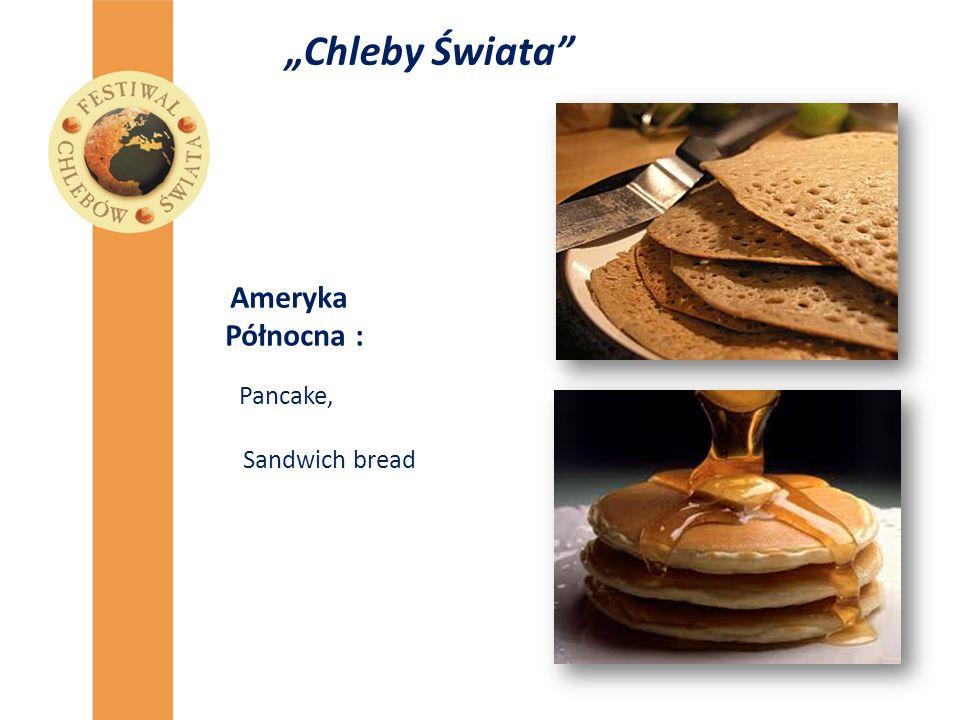 """""""Chleby Świata Ameryka Północna : Pancake, Sandwich bread"""