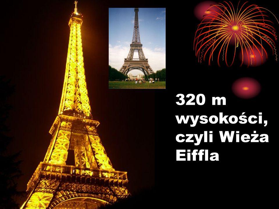 320 m wysokości, czyli Wieża Eiffla