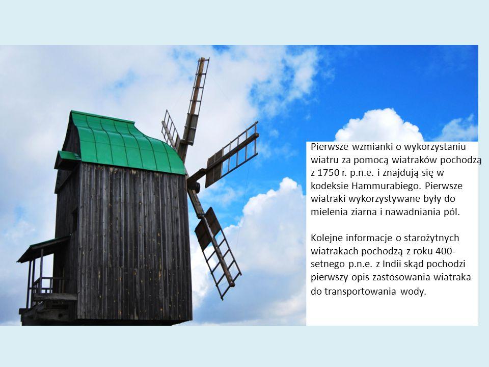Pierwsze wzmianki o wykorzystaniu wiatru za pomocą wiatraków pochodzą z 1750 r.