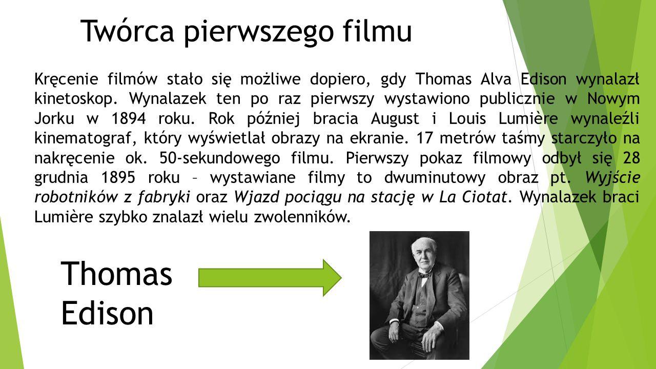 Thomas Edison Twórca pierwszego filmu