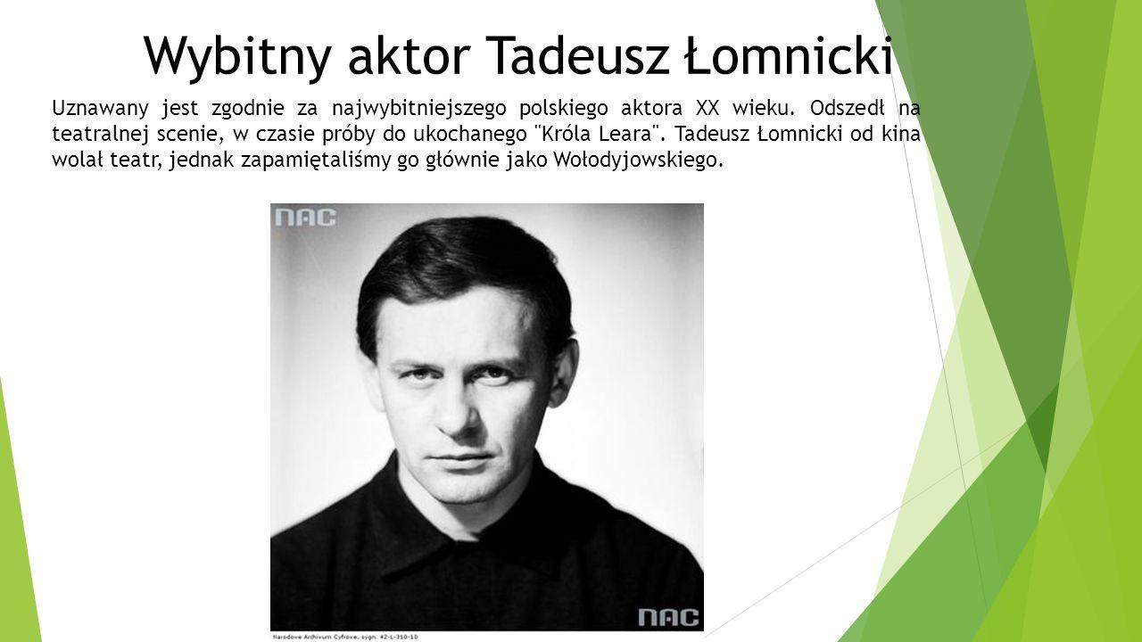 Wybitny aktor Tadeusz Łomnicki