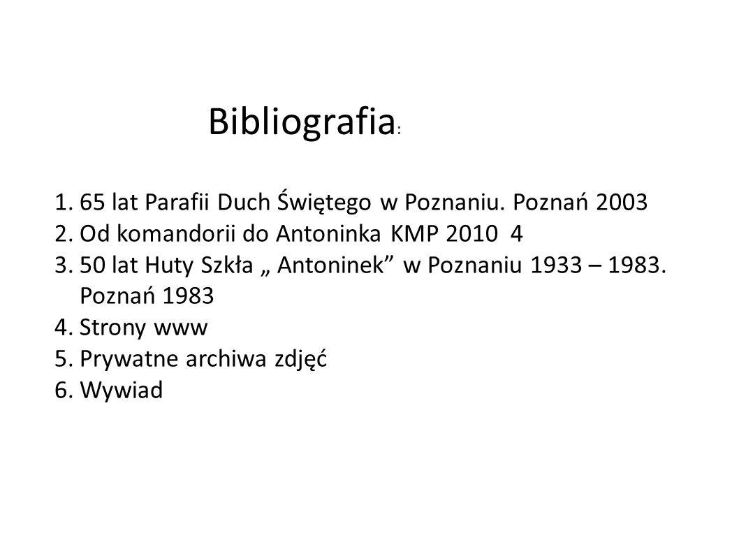 Bibliografia: 65 lat Parafii Duch Świętego w Poznaniu. Poznań 2003