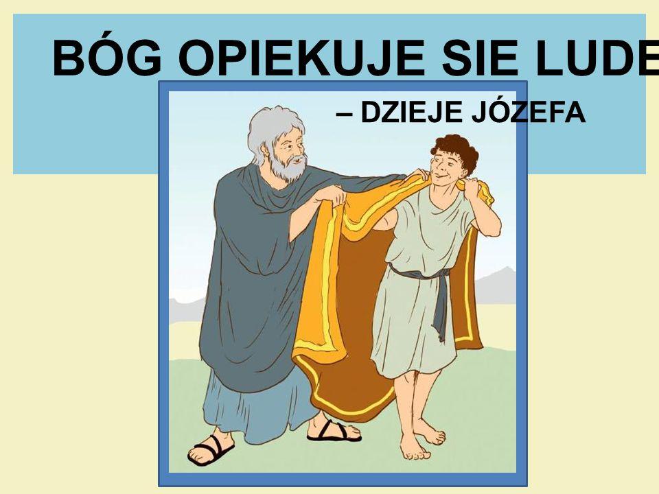 BÓG OPIEKUJE SIE LUDEM – DZIEJE JÓZEFA