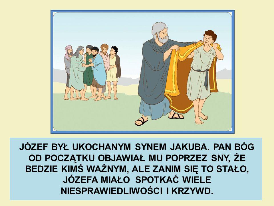 JÓZEF BYŁ UKOCHANYM SYNEM JAKUBA