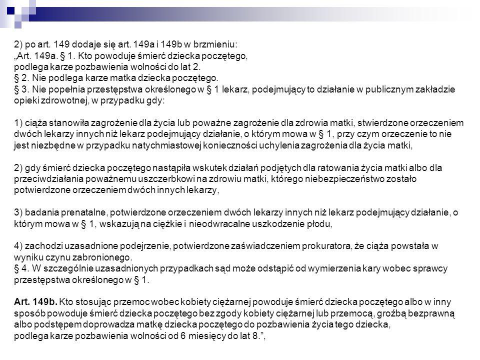 """2) po art. 149 dodaje się art. 149a i 149b w brzmieniu: """"Art."""