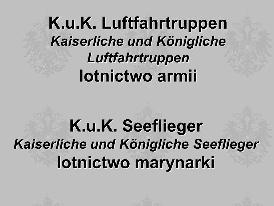 K.u.K. Luftfahrtruppen Kaiserliche und Königliche Luftfahrtruppen lotnictwo armii