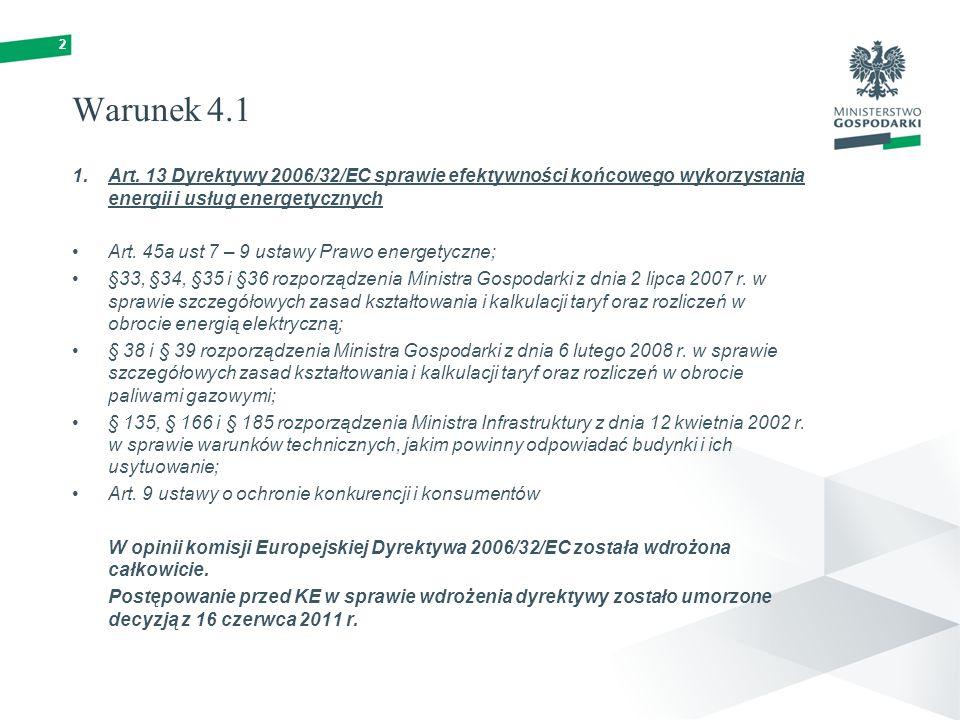 Warunek 4.1 Art. 13 Dyrektywy 2006/32/EC sprawie efektywności końcowego wykorzystania energii i usług energetycznych.