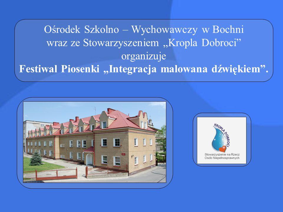 """Ośrodek Szkolno – Wychowawczy w Bochni wraz ze Stowarzyszeniem """"Kropla Dobroci organizuje Festiwal Piosenki """"Integracja malowana dźwiękiem ."""
