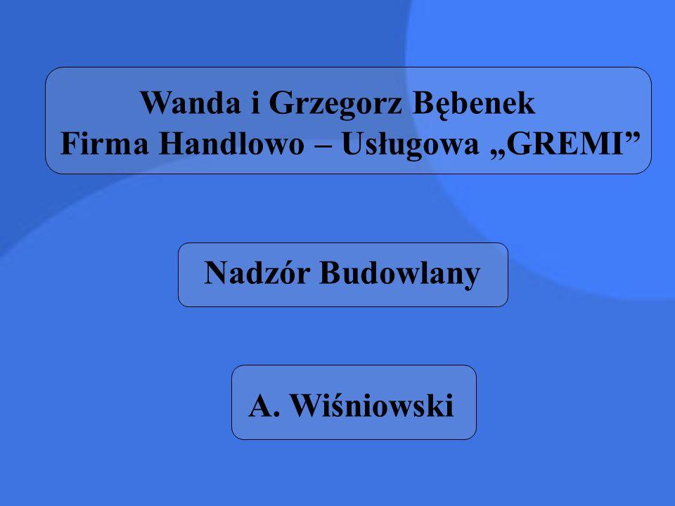 """Wanda i Grzegorz Bębenek Firma Handlowo – Usługowa """"GREMI"""