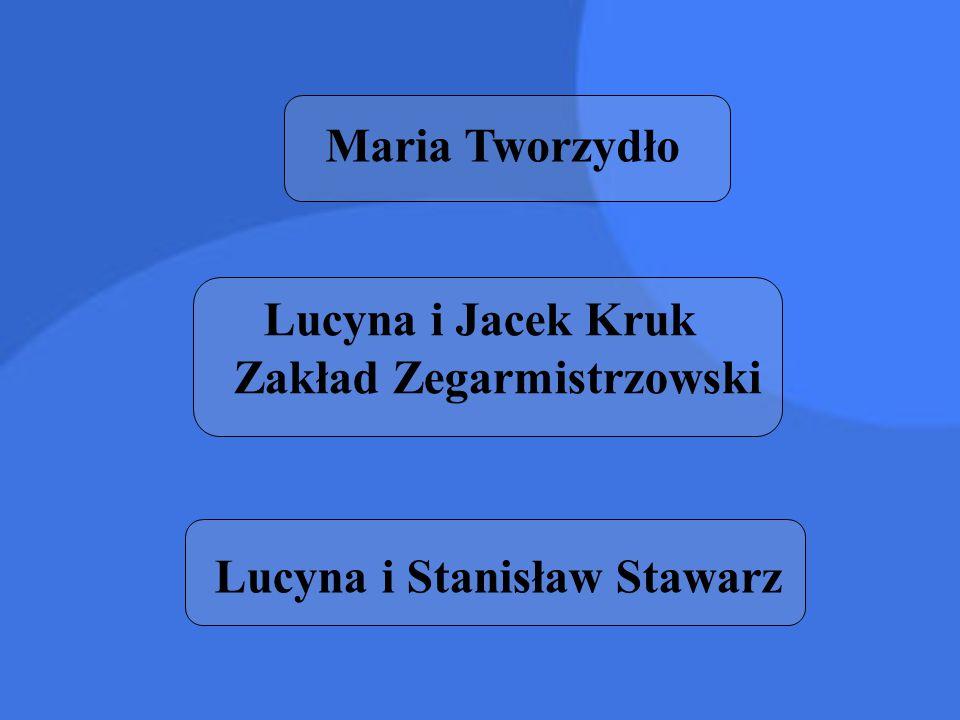 Lucyna i Jacek Kruk Zakład Zegarmistrzowski Lucyna i Stanisław Stawarz