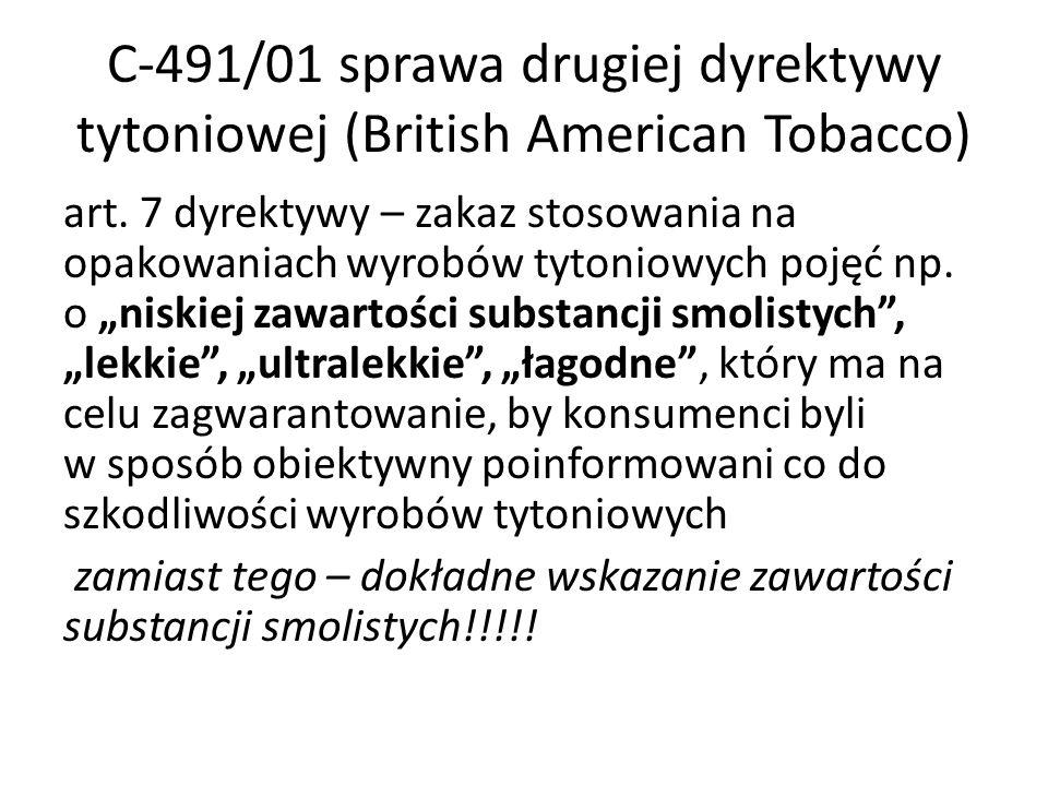 C-491/01 sprawa drugiej dyrektywy tytoniowej (British American Tobacco)