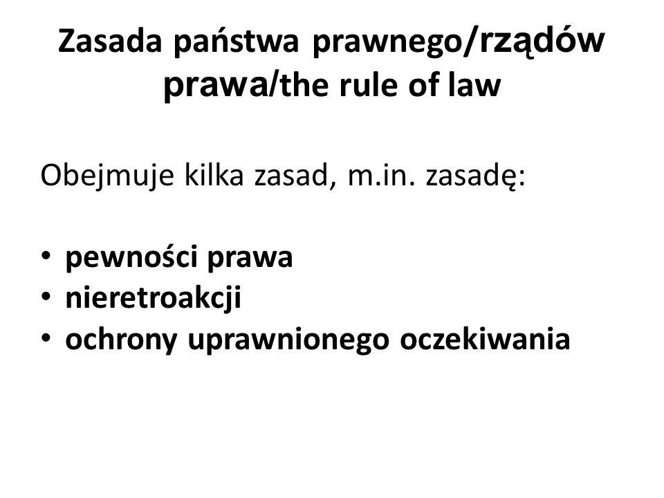 Zasada państwa prawnego/rządów prawa/the rule of law