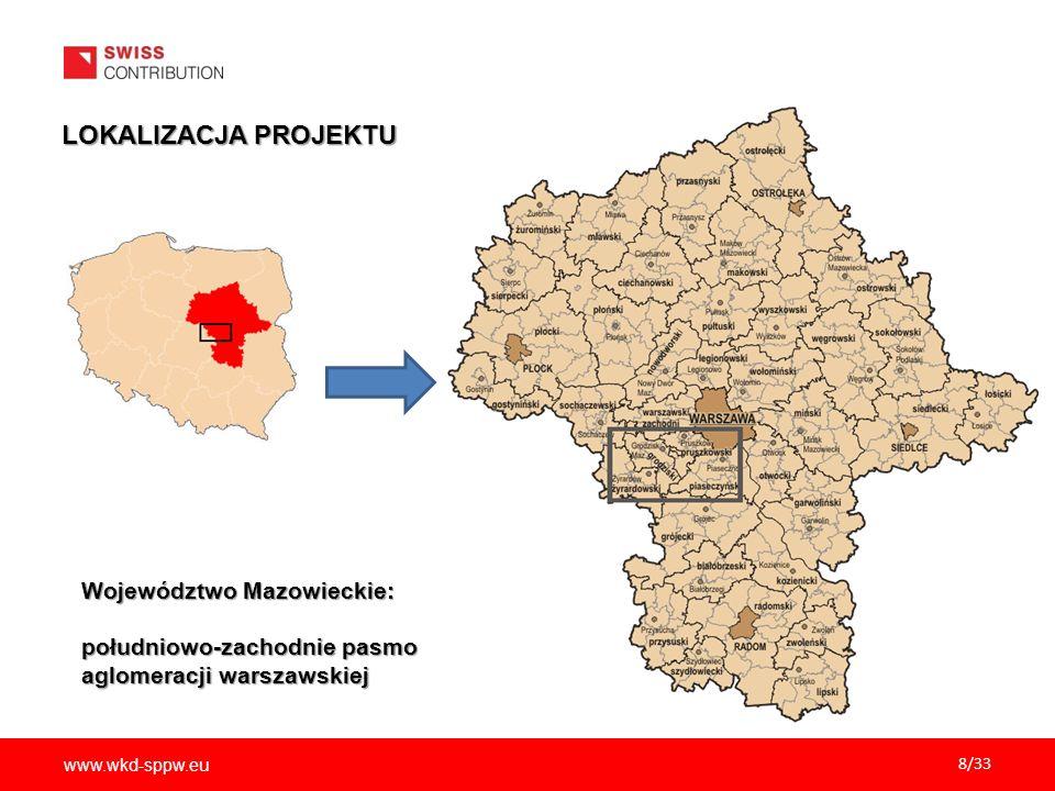 LOKALIZACJA PROJEKTU Województwo Mazowieckie: