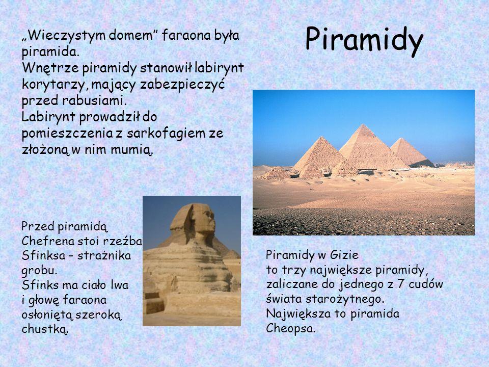 """Piramidy """"Wieczystym domem faraona była piramida."""