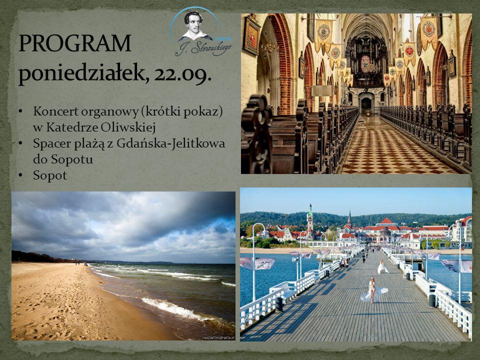 PROGRAM poniedziałek, 22.09. Koncert organowy (krótki pokaz) w Katedrze Oliwskiej. Spacer plażą z Gdańska-Jelitkowa do Sopotu.