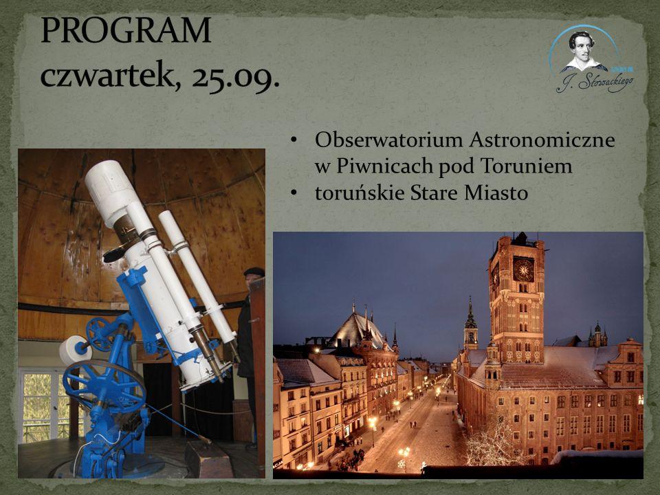 PROGRAM czwartek, 25.09. Obserwatorium Astronomiczne w Piwnicach pod Toruniem.