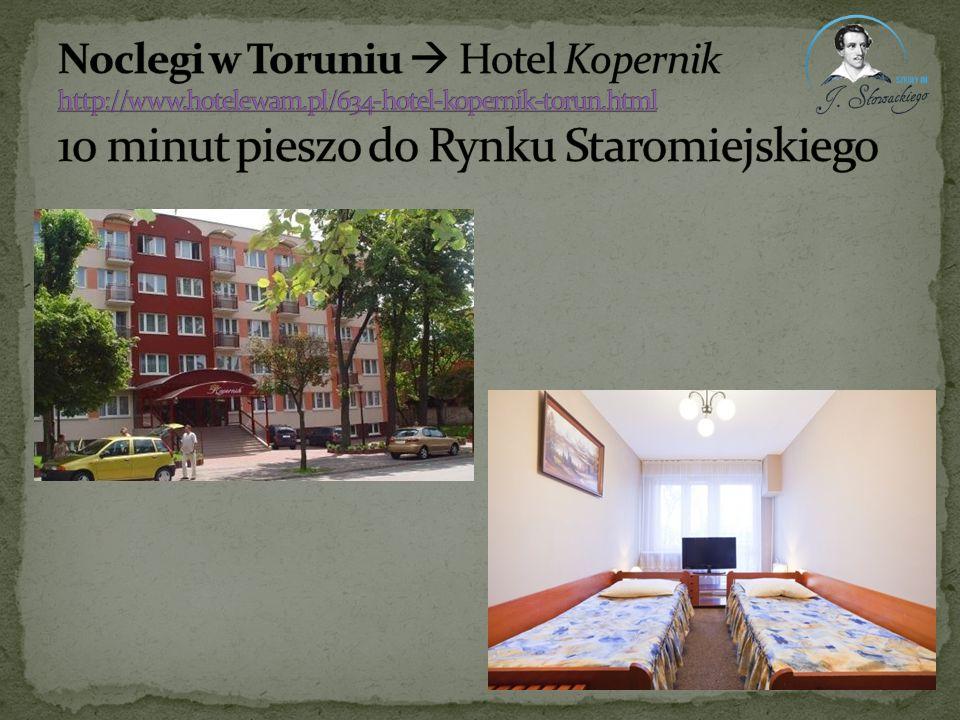 Noclegi w Toruniu  Hotel Kopernik http://www. hotelewam