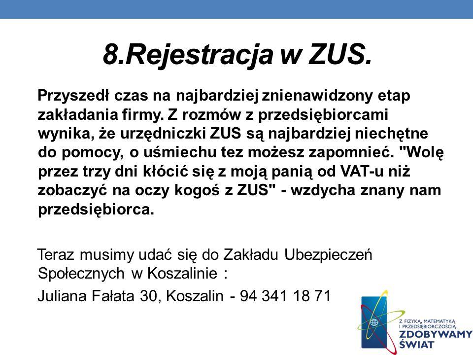 8.Rejestracja w ZUS.