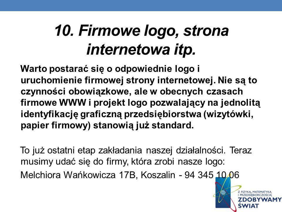 10. Firmowe logo, strona internetowa itp.