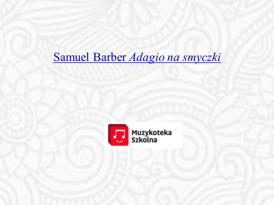 Samuel Barber Adagio na smyczki