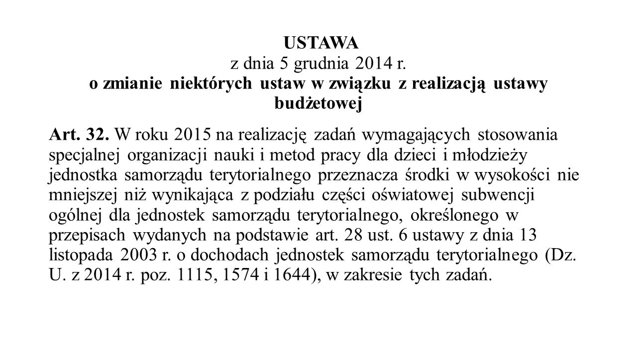 USTAWA z dnia 5 grudnia 2014 r. o zmianie niektórych ustaw w związku z realizacją ustawy budżetowej