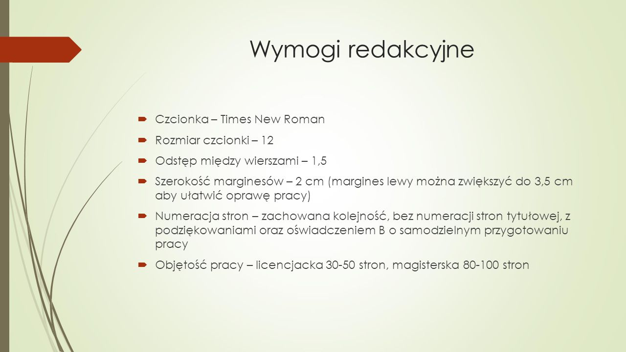 Wymogi redakcyjne Czcionka – Times New Roman Rozmiar czcionki – 12