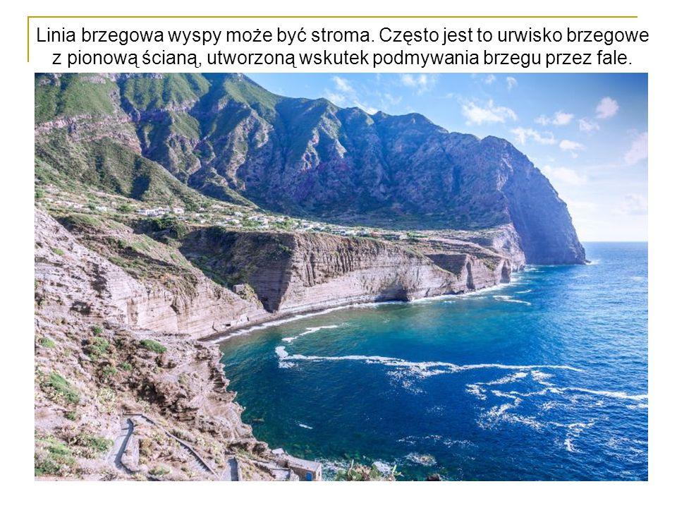 Linia brzegowa wyspy może być stroma