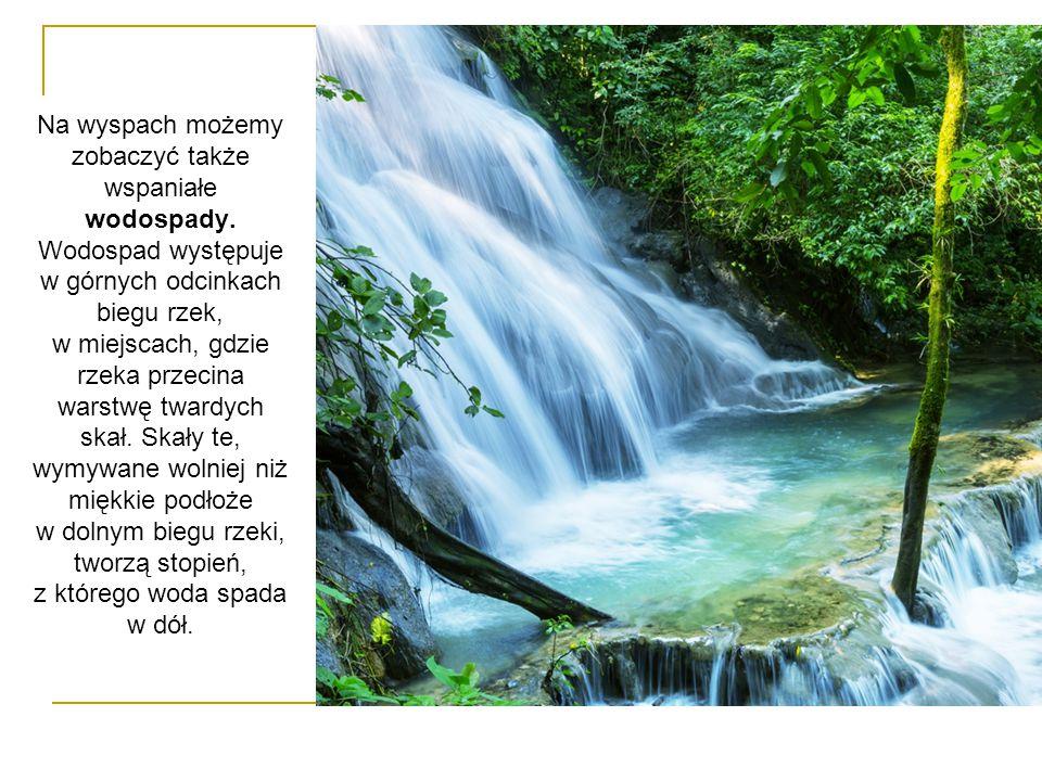 Na wyspach możemy zobaczyć także wspaniałe wodospady