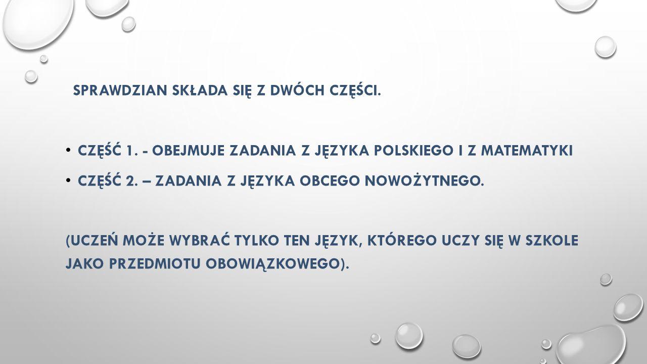 CZĘŚĆ 1. - obejmuje zadania z języka polskiego i z matematyki