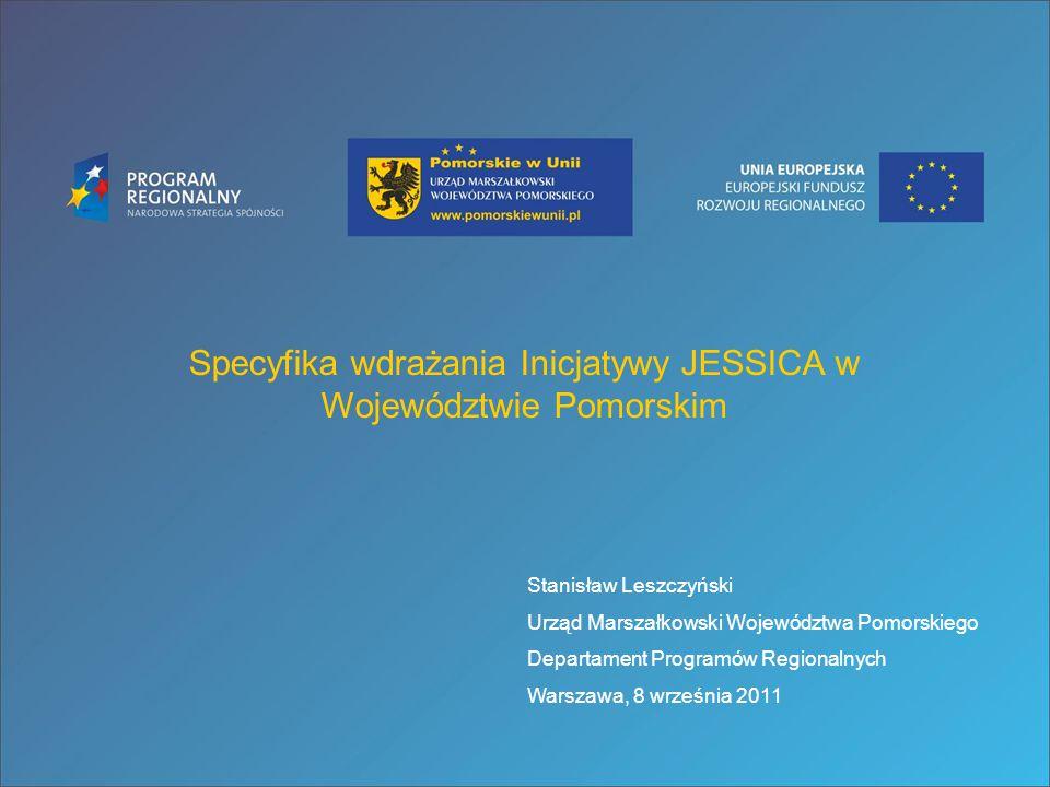 Specyfika wdrażania Inicjatywy JESSICA w Województwie Pomorskim
