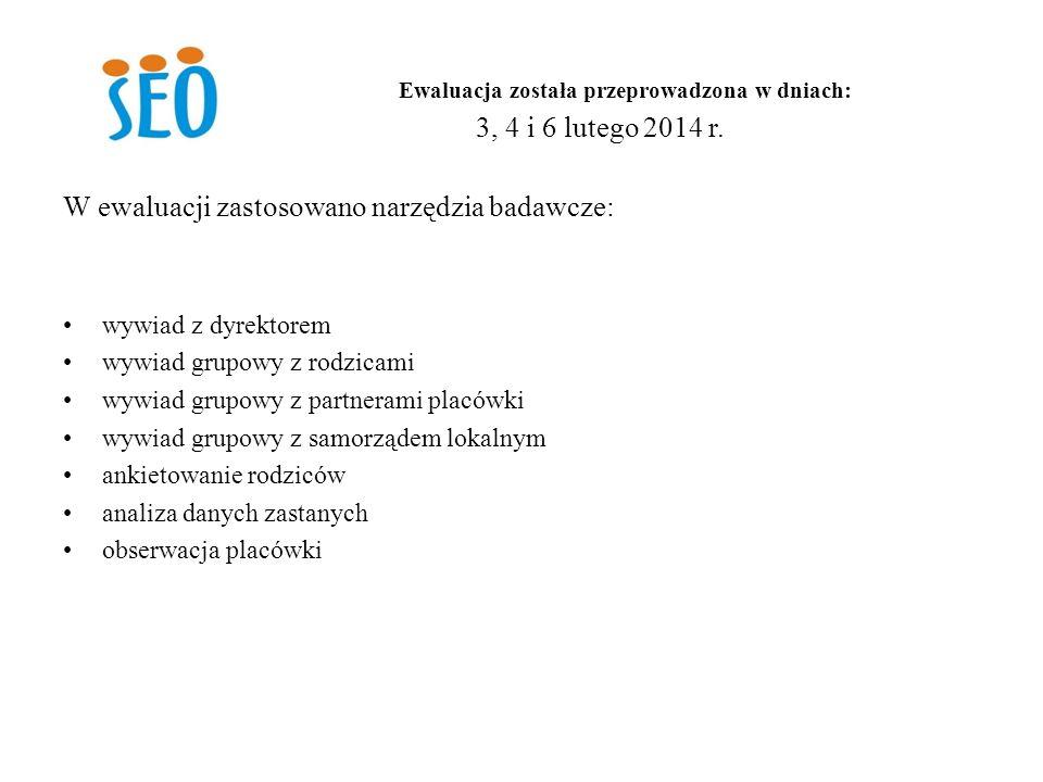 3, 4 i 6 lutego 2014 r. W ewaluacji zastosowano narzędzia badawcze: