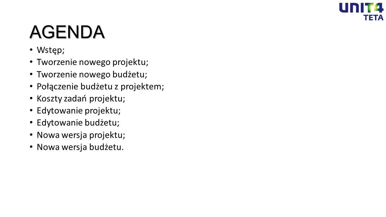 AGENDA Wstęp; Tworzenie nowego projektu; Tworzenie nowego budżetu;