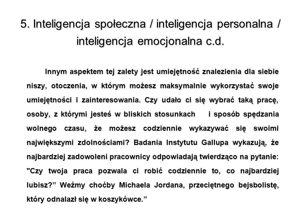 5. Inteligencja społeczna / inteligencja personalna / inteligencja emocjonalna c.d.