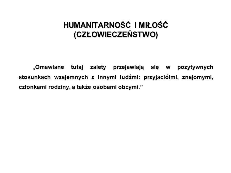 HUMANITARNOŚĆ I MIŁOŚĆ (CZŁOWIECZEŃSTWO)
