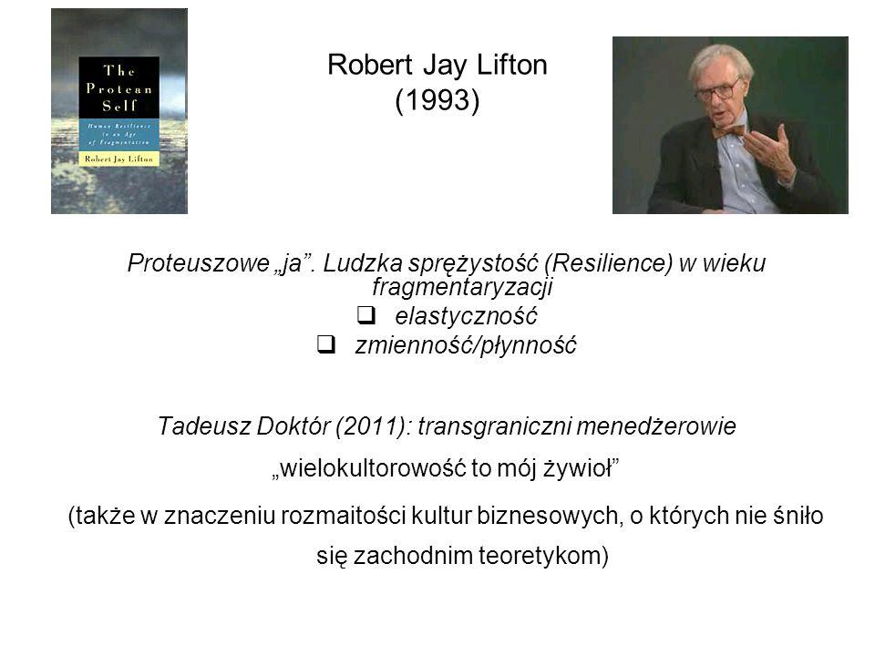 """Robert Jay Lifton (1993) Proteuszowe """"ja . Ludzka sprężystość (Resilience) w wieku fragmentaryzacji."""