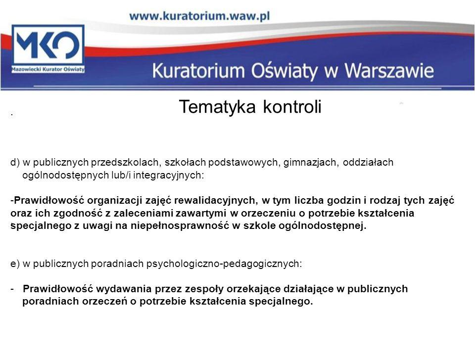 Tematyka kontroli . d) w publicznych przedszkolach, szkołach podstawowych, gimnazjach, oddziałach ogólnodostępnych lub/i integracyjnych: