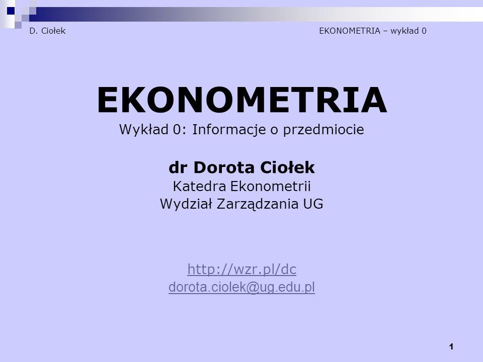 D. Ciołek EKONOMETRIA – wykład 0