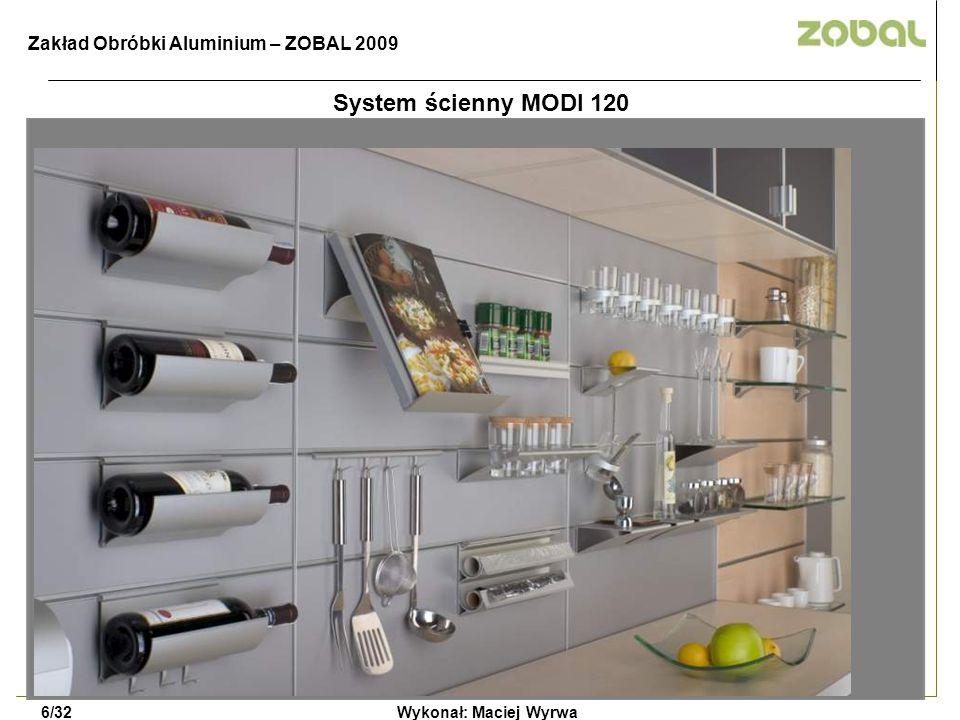 System ścienny MODI 120 Zakład Obróbki Aluminium – ZOBAL 2009 6/32