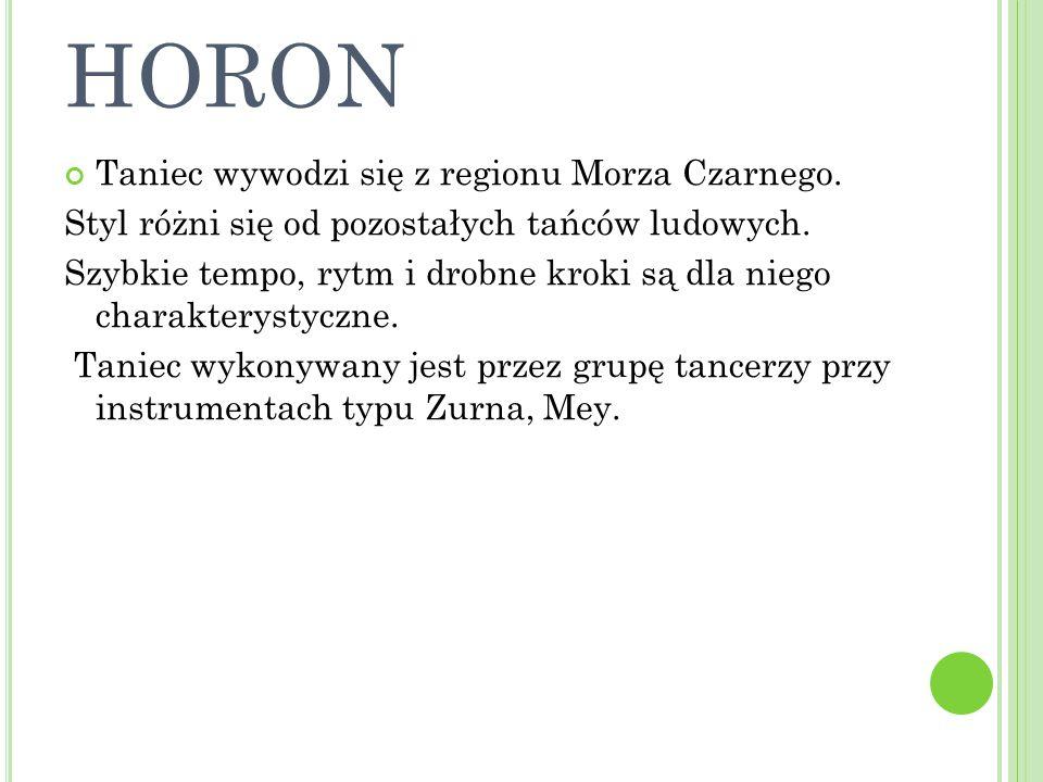 HORON Taniec wywodzi się z regionu Morza Czarnego.