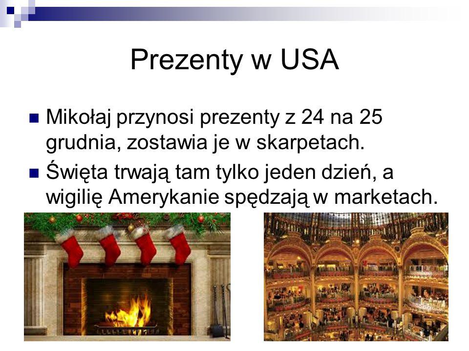 Prezenty w USA Mikołaj przynosi prezenty z 24 na 25 grudnia, zostawia je w skarpetach.