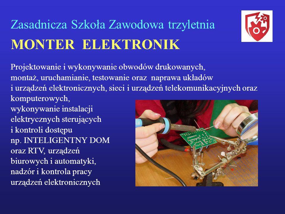 MONTER ELEKTRONIK Zasadnicza Szkoła Zawodowa trzyletnia