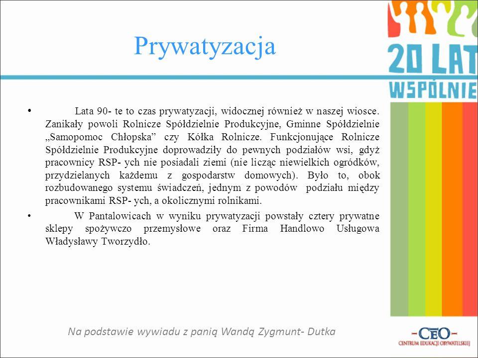 Na podstawie wywiadu z panią Wandą Zygmunt- Dutka